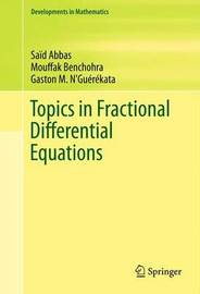Topics in Fractional Differential Equations by Said Abbas