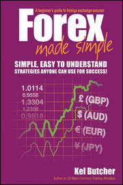 Forex Made Simple by Kel Butcher