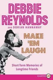 Make 'em Laugh Large Print by Debbie Reynolds
