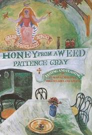 Honey from a Weed by Patience Gray image