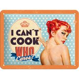 Say it 50's Retro Metal Sign - I Can't Cook, Who Cares?
