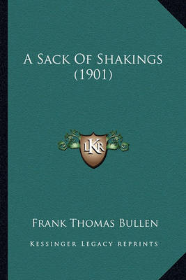 A Sack of Shakings (1901) by Frank Thomas Bullen