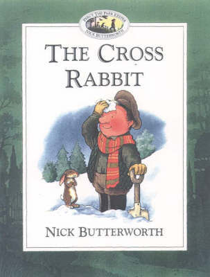 The Cross Rabbit by Nick Butterworth