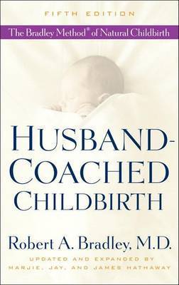 Husband-Coached Childbirth by Robert A Bradley