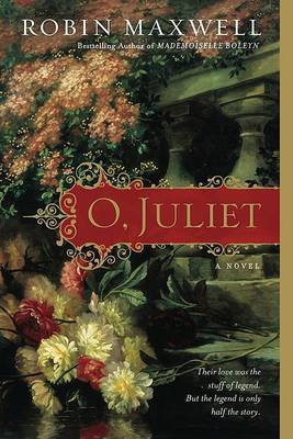 O, Juliet by Robin Maxwell image