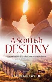 A Scottish Destiny by Gwen Kirkwood