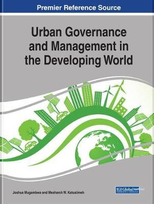 Handbook of Research on Urban Governance and Management in the Developing World image