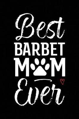 Best Barbet Mom Ever by Arya Wolfe