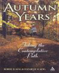 Autumn Years: Taking the Contemplative Path by Robert H. King image