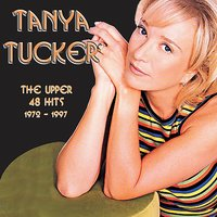 The Upper 48 Hits: 1972-1997 by Tanya Tucker image
