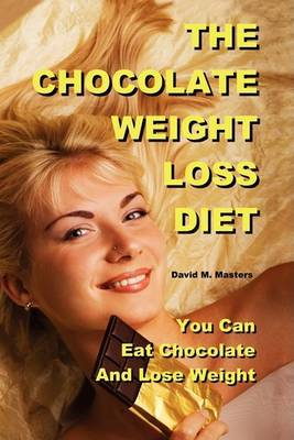 The Chocolate Weight Loss Diet by David M. Masters image