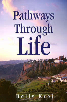 Pathways Through Life by Holly Krol