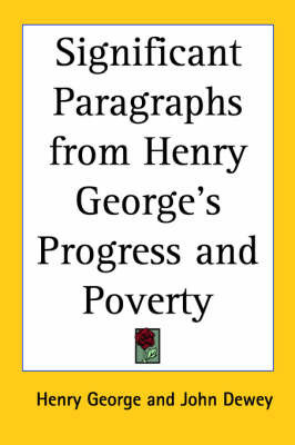 Significant Paragraphs from Henry George's Progress and Poverty by Henry George