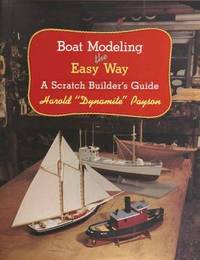 Boat Modeling the Easy Way by Harold H. Payson