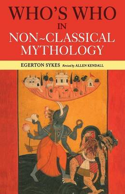Who's Who in Non-Classical Mythology by Egerton Sykes image