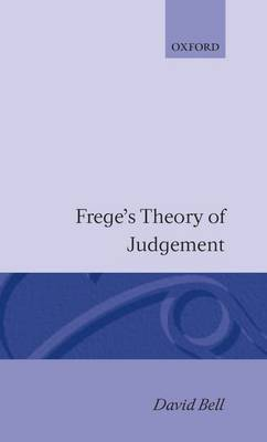 Frege's Theory of Judgment by David V.J. Bell image