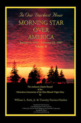 In Our Darkest Hour - Morning Star Over America / Volume II - January 1, 1993 - February 22, 1997 by Jr. William, L Roth
