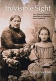Invisible Sight: The Mixed-descent Families of Southern New Zealand by Angela Wanhalla