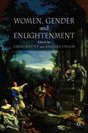 Women, Gender and Enlightenment by Barbara Taylor