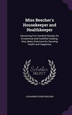Miss Beecher's Housekeeper and Healthkeeper by Catharine Esther Beecher image