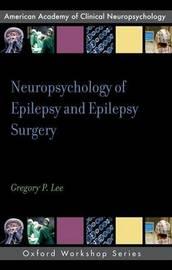 Neuropsychology of Epilepsy and Epilepsy Surgery by Gregory Lee image