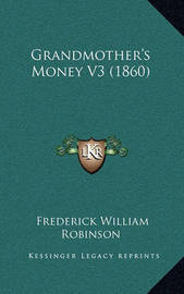 Grandmother's Money V3 (1860) by Frederick William Robinson