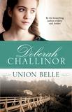 Union Belle by Deborah Challinor