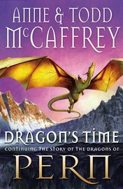 Dragon's Time (Dragonriders of Pern) (UK Ed.) by Todd McCaffrey