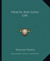 Health and Long Life by William Temple
