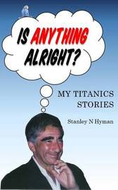 Is Anything Alright? by Stanley N Hyman
