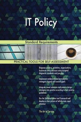 It Policy Standard Requirements by Gerardus Blokdyk