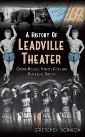 A History of Leadville Theater by Gretchen Scanlon image