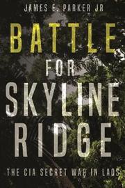 Battle for Skyline Ridge by James E. Parker