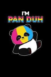 I'm Pan Duh by Sports & Hobbies Printing