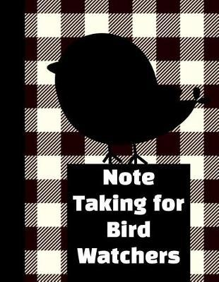 Note Taking For Bird Watchers by King Bird Publishing