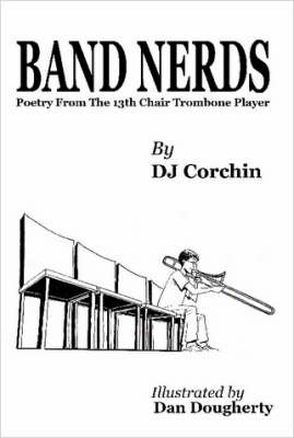 Band Nerds Poetry From The 13th Chair Trombone Player by DJ Corchin image
