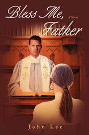 Bless Me, Father by John Lee
