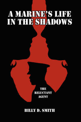 A Marine's Life in the Shadows by Billy D. Smith image
