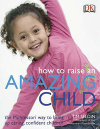 How to Raise an Amazing Child by Timothy Seldin image
