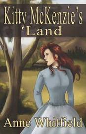 Kitty McKenzie's Land by Anne Whitfield image