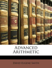 Advanced Arithmetic by David Eugene Smith