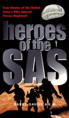 Heroes Of The SASForces Regiment by Barry Davies