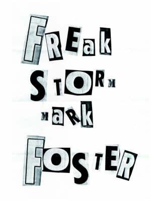 Freak Storm by Mark Foster
