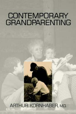 Contemporary Grandparenting by Arthur Kornhaber