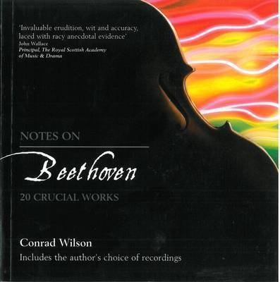 Notes on Beethoven by Conrad Wilson