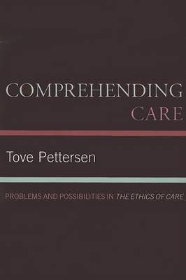 Comprehending Care by Tove Pettersen