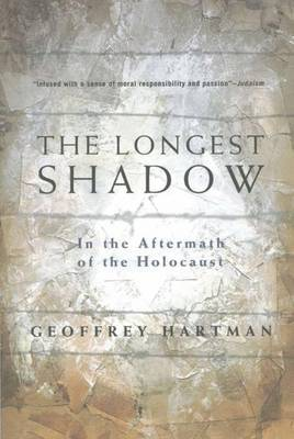 The Longest Shadow by Geoffrey H Hartman