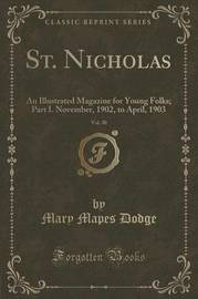 St. Nicholas, Vol. 30 by Mary Mapes Dodge