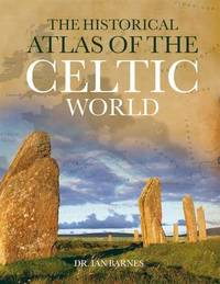 Historical Atlas of the Celts by Ian Barnes image