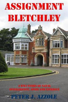 Assignment Bletchley by Peter J. Azzole image
